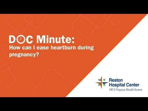 How can I ease heartburn during pregnancy? Reston Hospital Center