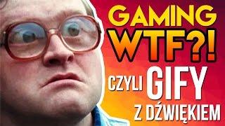 Gaming WTF?! - Czyli Śmieszne Growe GIFy z dźwiękiem.