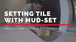 Setting Tile With Mud-Set