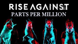 Rise Against - Parts Per Million (Wolves)