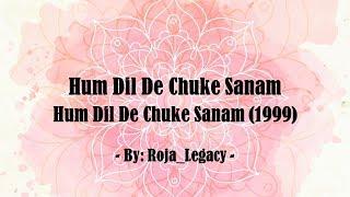 Lyrics - Hum Dil De Chuke Sanam (1999) - Hum Dil De Chuke Sanam