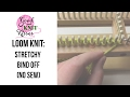 Stretchy Bind Off or Cast off loom knitting NO SEW