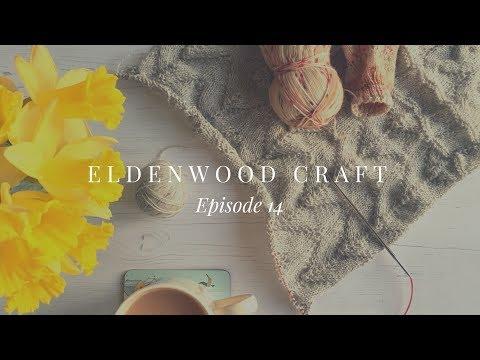 Eldenwood Craft - Episode 14 - February 2018