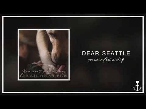 Dear Seattle - You Won't Feel A Thing