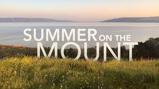 Summer on the Mount   A life of foundation