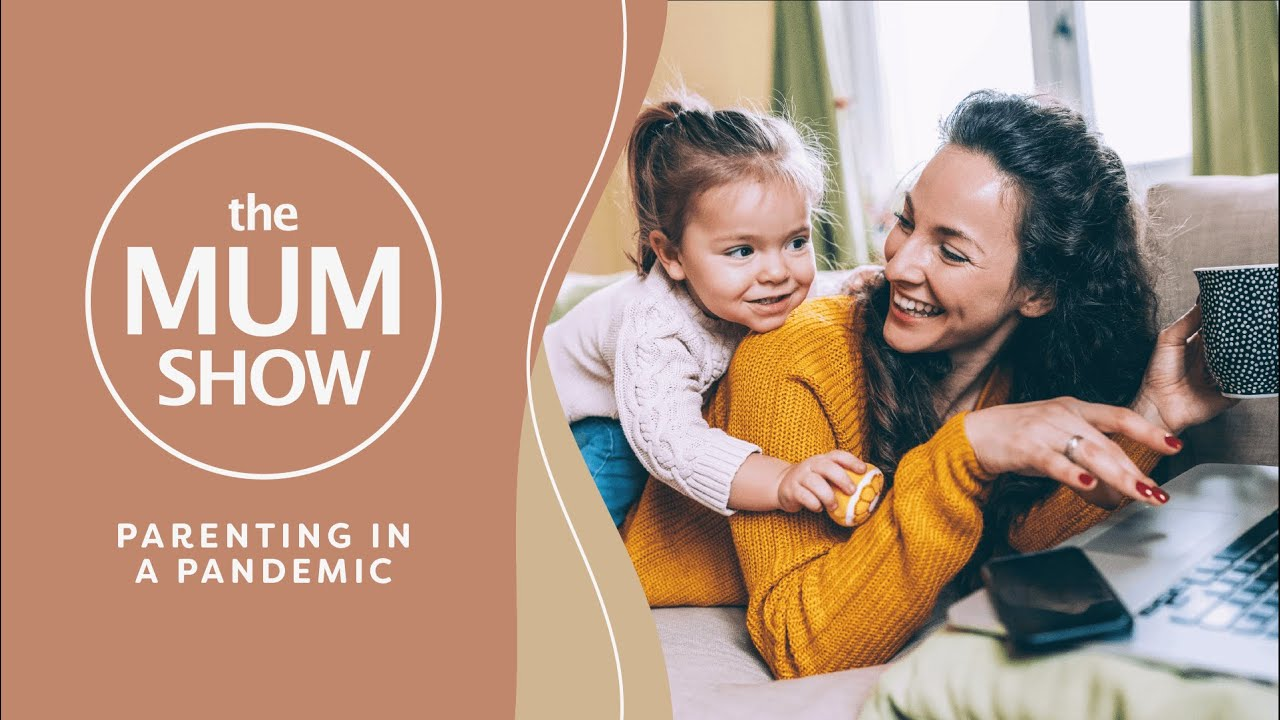 The Mum Show, Episode 1 - Parenting in a Pandemic