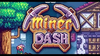 Miner Dash Full Gameplay Walkthrough