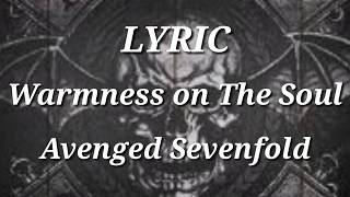 Avenged Sevenfold - Warmness on The Soul ( Lyric )