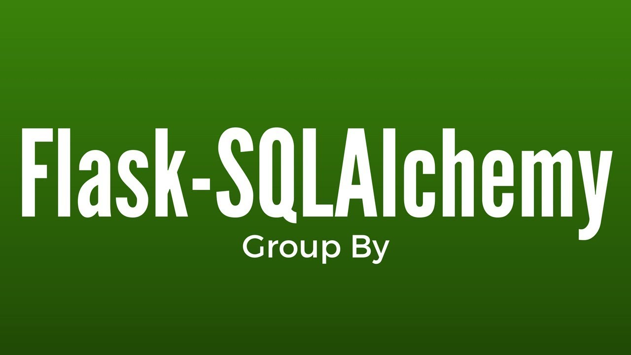 Group By in Flask-SQLAlchemy - YouTube