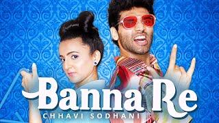 Banna Re (Bawa Sahni, Chhavi Sodhani) Mp3 Song Download