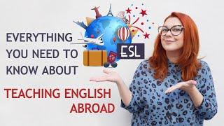 HOW TO TEACH ENGLISH ABROAD | Become An ESL Teacher