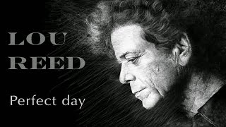 Perfect Day Lou Reed 39 So High Quality 39