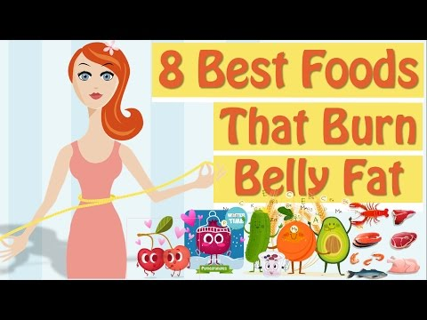 How To Burn Belly Fat, 8 Foods That Burn Belly Fat