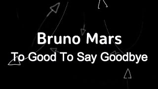 Bruno Mars - To Good To Say Goodbye KARAOKE NO VOCAL