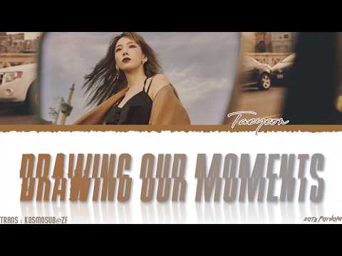 TAEYEON (태연) - 'DRAWING OUR MOMENTS' (너를 그리는 시간) Lyrics [Color Coded_Han_Rom_Eng]