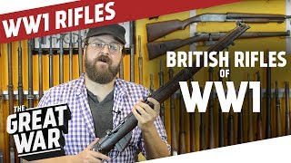 British Rifles of WW1 I THE GREAT WAR Special feat. C&Rsenal