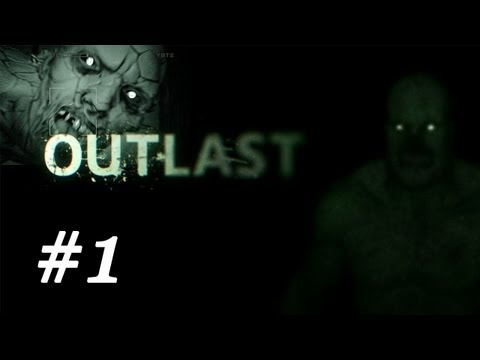 Outlast Gameplay Walkthrough Part 1 - True Horror Begins
