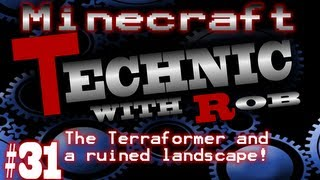 Minecraft Technic Part 31 The Terraformer and a ruined landscape!