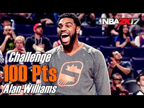 100 Pts Challenge  ALAN WILLIAMS  NBA 2K17