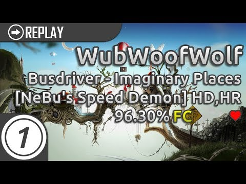 WubWoofWolf | Busdriver - Imaginary Places [NeBu's Speed Demon] +HD,HR | FC 96.30% #1 LOVED