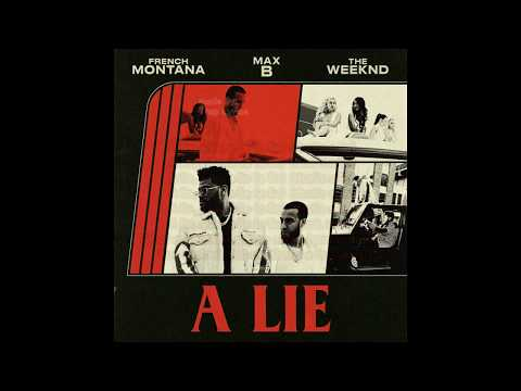 French Montana - A Lie ft. The Weeknd, Max B (Lyrics)