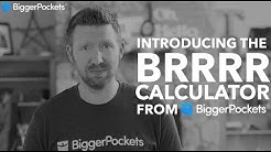 The BiggerPockets BRRRR Calculator - An Introduction and Tour