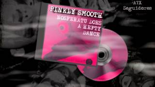 Pinkly Smooth - Unfortunate Snort - Completo (Full) - HD