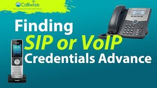 Finding SIP or VoIP credentials Advance | Callwise