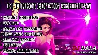 Download Mp3 DJ FUNKOT BINTANG KEHIDUPAN VS DUA HATI
