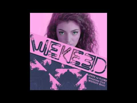 Lorde vs Flume - Sleepless Club (WEKEED Boot)