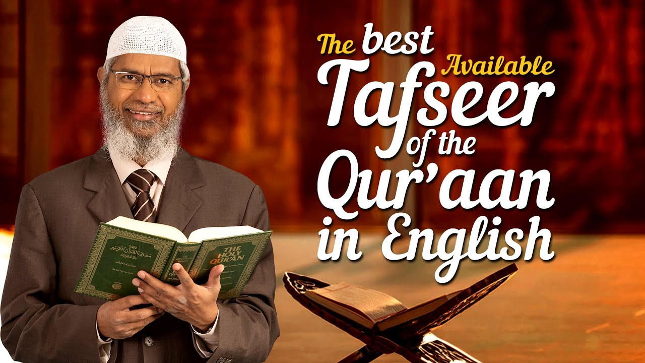 The best Available Tafseer of the Quran in English - Dr Zakir Naik