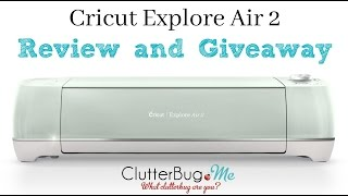 cricut explore air 2 review and giveaway