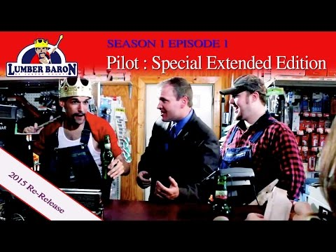"Lumber Baron S1: Ep1 ""Pilot Extended""  - 2015 Comedy Web Series"