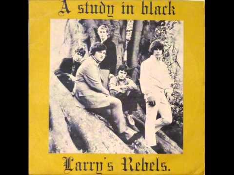Larry's Rebels - A Study In Black 1967 (FULL ALBUM) [Classic Rock/Psychedelic Rock]