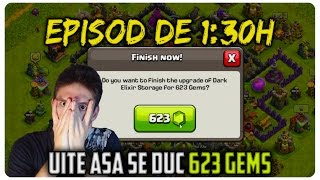 Episod de 1:30h | Am dat  623 gems | Clash of Clans Romania