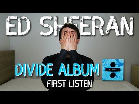 Ed Sheeran | Divide Album (First Listen)