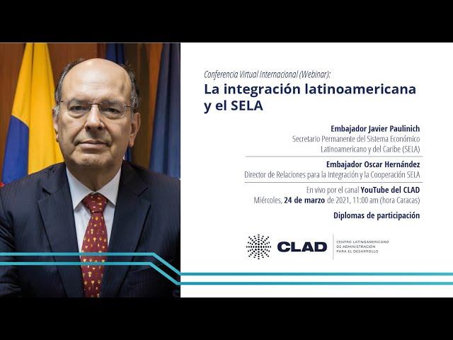 #WebinarCLAD La integración latinoamericana y el SELA