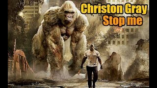 Christon Gray - Stop Me / RAMPAGE / Music Soundtrack Theme Song /