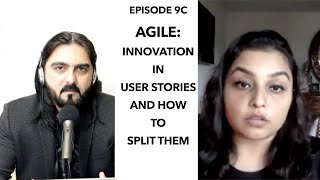 Episode 9D: User Stories with Innovation & how to split them: Agile Talks