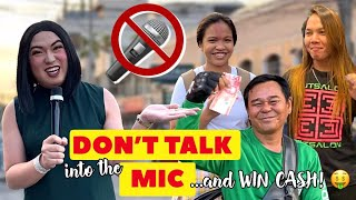 Don't Talk Into The MIC & Win CASH! | ANG DAMING NAGSALITA KALURX!!! HAHAHA!!!