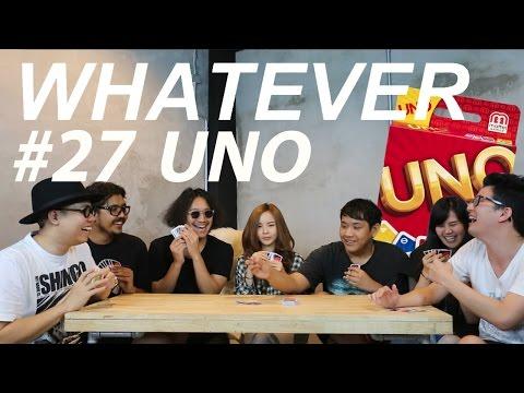 WHATEVER! EP.27!... UNO จั่วฟ้าประทาน
