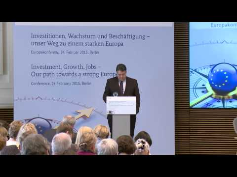 """Conference """"Investment, Growth, Jobs - Our path towards a strong Europe"""" - speech: Sigmar Gabriel"""