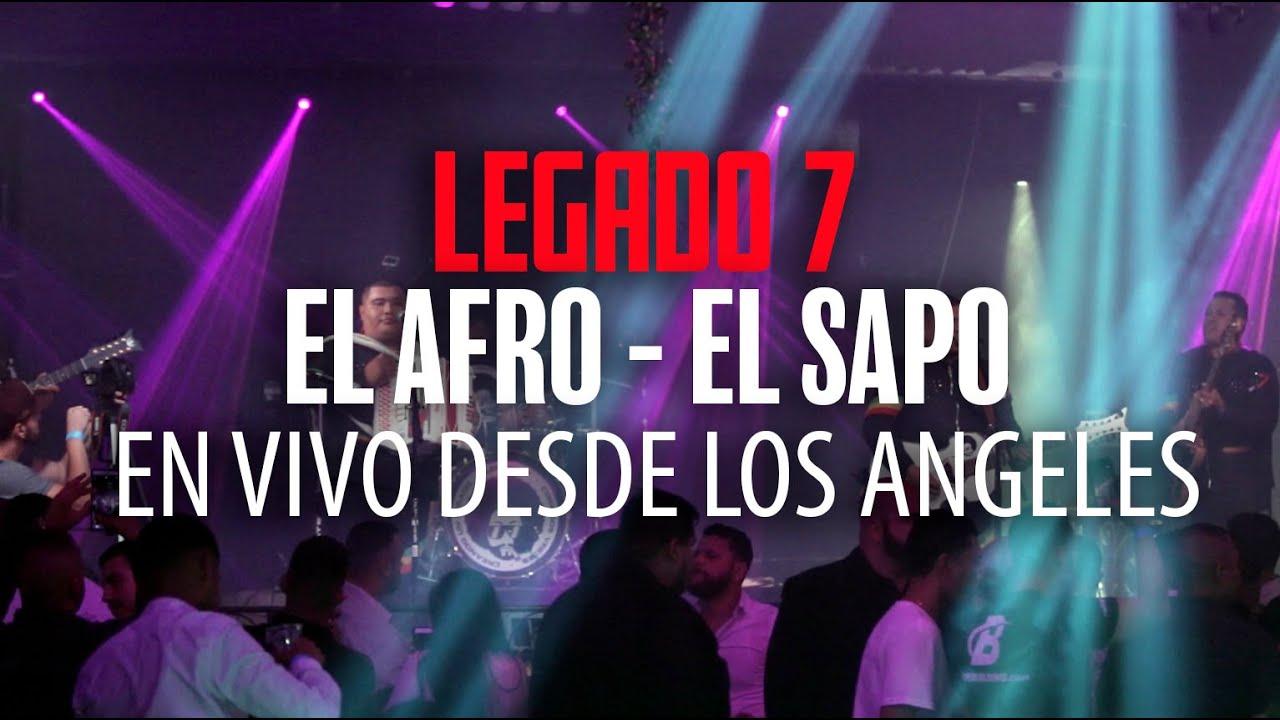 Legado 7 - El Afro Y El Sapo En Vivo Desde Los Angeles 2016