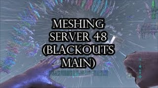 MESHING SERVER 48 | BLACKOUTS MAIN | XBOX PVP OFFICIAL