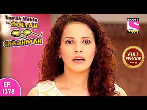 Taarak Mehta Ka Ooltah Chashmah - Full Episode 1378 - 12th August, 2018 thumbnail