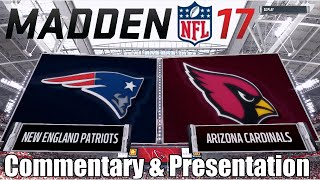 Brand New Madden NFL 17 Gameplay | Cardinals vs Patriots | Presentation & Commentary