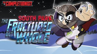 South Park: The Fractured But Whole | The Completionist