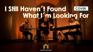 I Still Haven't Found What I'm Looking For - U2 (Cover by Sunshine-Music-Band)