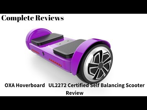 OXA Hoverboard   UL2272 Certified Self Balancing Scooter Review