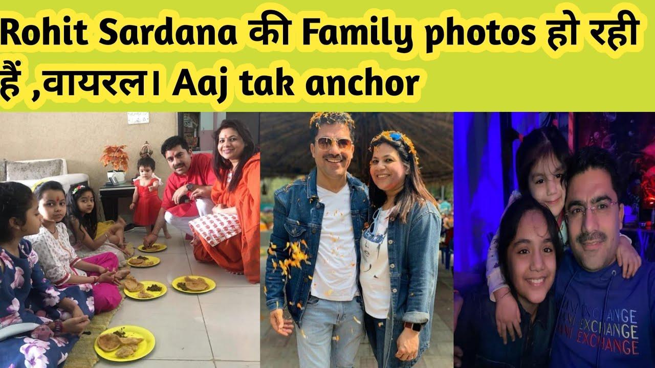 Aaj tak dangal ke news anchor Rohit Sardana Family photos मशहुर अँन्कर रोहित सरदाना का परिवार,